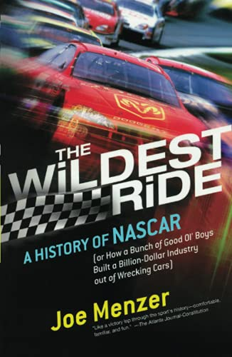 9780743226257: The Wildest Ride: A History of NASCAR (or, How a Bunch of Good Ol' Boys Built a Billion-Dollar Industry out of Wrecking Cars) (Touchstone Books (Paperback))