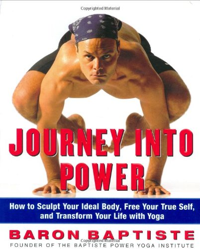 9780743226592: Journey Into Power: How to Sculpt Your Ideal Body, Free Your True Self, and Transform Your Life With Yoga