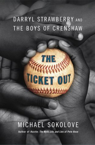 9780743226738: The Ticket Out: Darryl Strawberry and the Boys of Crenshaw