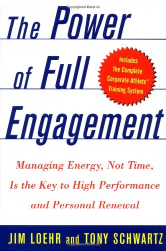 9780743226745: The Power of Full Engagement: Managing Energy, Not Time, Is the Key to High Performance and Personal Renewal