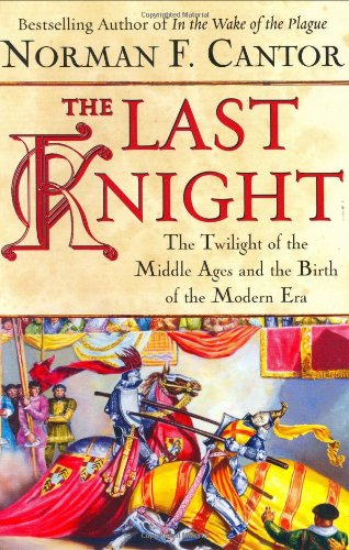9780743226882: The Last Knight: The Twilight of the Middle Ages and the Birth of the Modern Era