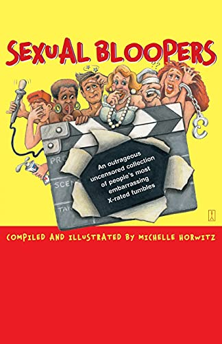 9780743226950: Sexual Bloopers: An Outrageous, Uncensored Collection of People's Most Embarrassing X-Rated Fumbles