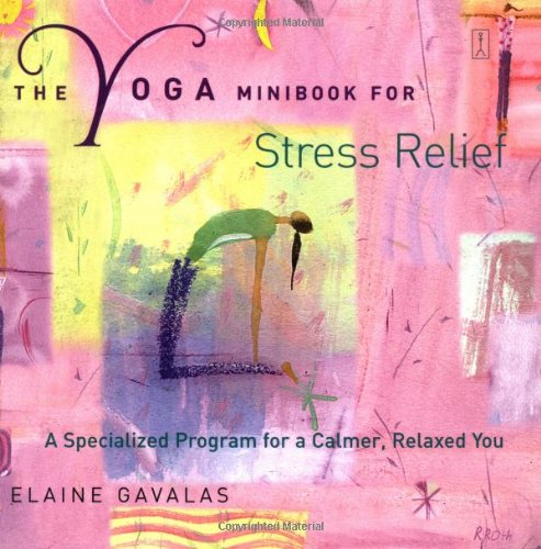 9780743227018: The Yoga Minibook for Stress Relief: A Specialized Program for a Calmer, Relaxed You (Yoga Minibook Series)