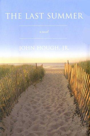 The Last Summer: A Novel: John Hough Jr.