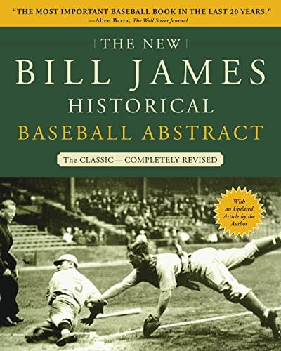 The New Bill James Historical Baseball Abstract: James, Bill