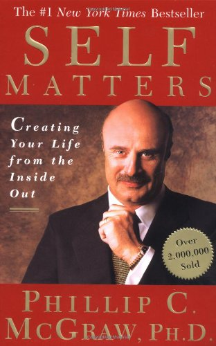 9780743227254: Self Matters: Creating Your Life from the Inside Out.