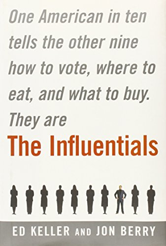 9780743227292: The Influentials: One American in Ten Tells the Other Nine How to Vote, Where to Eat, and What to Buy