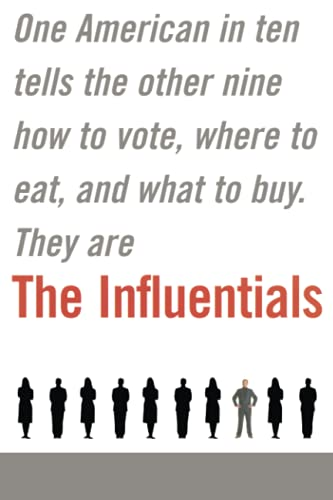 9780743227308: The Influentials: One American in Ten Tells the Other Nine How to Vote, Where to Eat, and What to Buy
