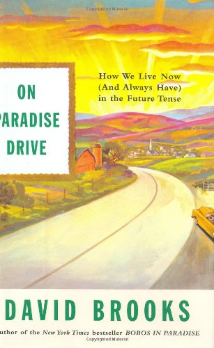 9780743227384: On Paradise Drive: How We Live Now (And Always Have) in the Future Tense