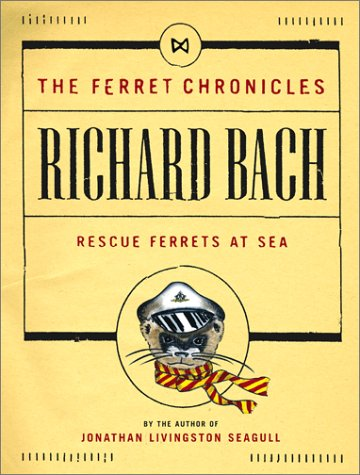 Rescue Ferrets at Sea (The Ferret Chronicles: Bach, Richard