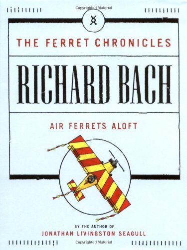 Rescue Ferrets at Sea (Ferret Chronicles): Richard Bach