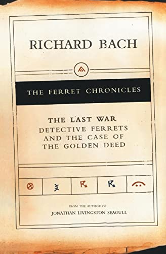 Last War: Detective Ferrets and the Case: Richard Bach