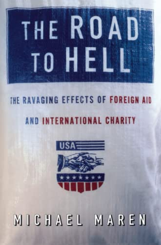 9780743227865: The Road to Hell: The Ravaging Effects of Foreign Aid and International Charity