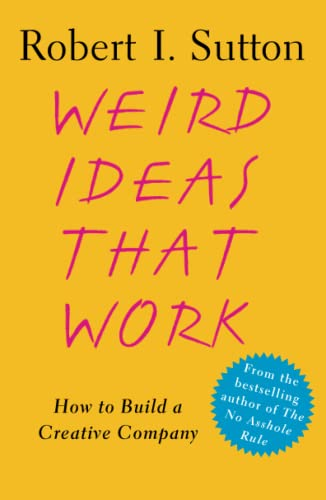 9780743227889: Weird Ideas That Work: How to Build a Creative Company
