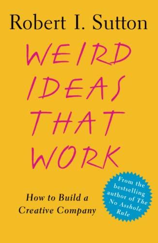 9780743227889: Weird Ideas That Work: How to Build a Creative Company