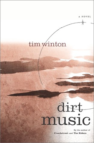 Dirt Music: A Novel: Winton, Tim