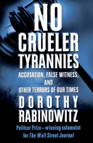 9780743228404: No Crueler Tyrannies: Accusation, False Witness, and Other Terrors of Our Times (Wall Street Journal Book)