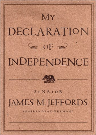 My Declaration of Independence: Jeffords, James M.