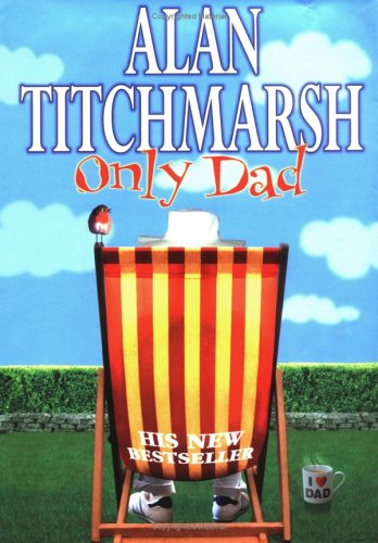Only Dad: Titchmarsh, Alan