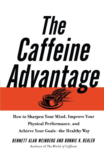 9780743228978: The Caffeine Advantage: How to Sharpen Your Mind, Improve Your Physical Performance, and Achieve Your Goals--The Healthy Way