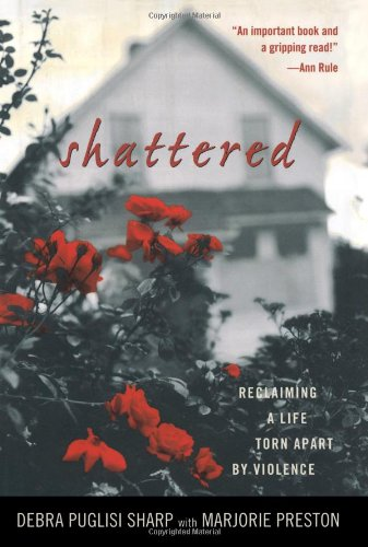 9780743229166: Shattered: Reclaiming a Life Torn Apart by Violence