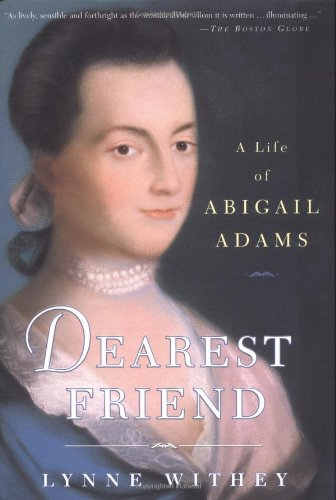 9780743229173: Dearest Friend: A Life of Abigail Adams