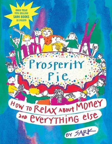 9780743229203: Prosperity Pie: How to Relax About Money and Everything Else