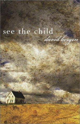 See the Child: A Novel: Bergen, David