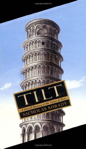 9780743229265: Tilt: A Skewed History of the Tower of Pisa