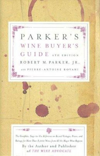 Parker's Wine Buyer's Guide 6th Edition: The: Robert M. Parker,