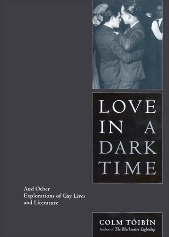 9780743229449: Love in a Dark Time: And Other Explorations of Gay Lives and Literature