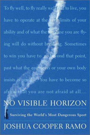 No Visible Horizon: Surviving the World's Most: Ramo, Joshua Cooper
