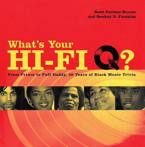 9780743229555: What's Your Hi-Fi Q?: From Prince to Puff Daddy, 30 Years of Black Music Trivia