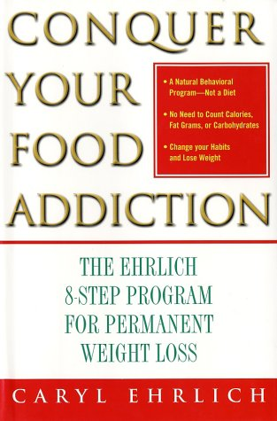 9780743229746: Conquering Your Food Addiction: The Ehrlich 8-Step Program for Permanent Weight Loss