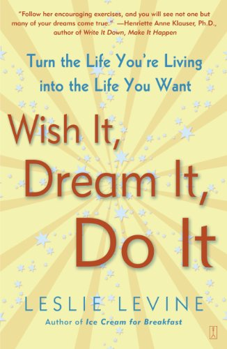 9780743229814: Wish It, Dream It, Do It: Turn the Life You're Living Into the Life You Want