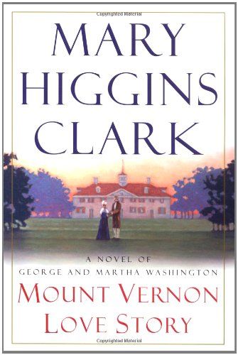 9780743229876: Mount Vernon Love Story: A Novel of George and Martha Washington