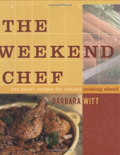 9780743229913: The Weekend Chef: 192 Smart Recipes for Relaxed Cooking Ahead