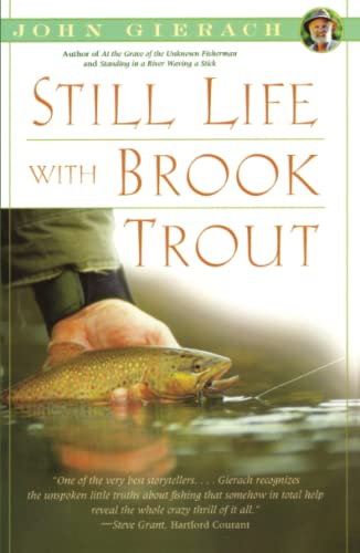 9780743229951: Still Life with Brook Trout (John Gierach's Fly-fishing Library)