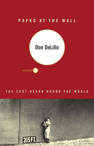 Pafko at the Wall: A Novella: DeLillo, Don