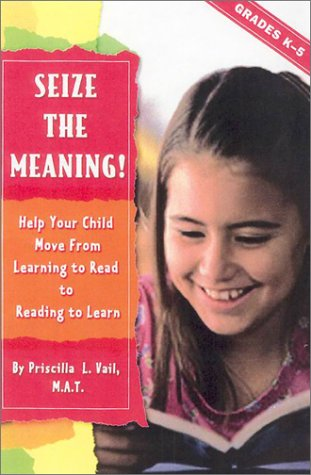Seize the Meaning!: Help Your Child Move: Vail, Priscilla