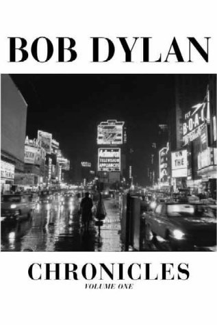 Chronicles: v. 1: Bob Dylan