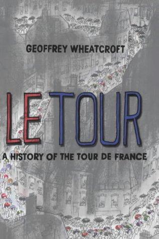 9780743231107: Le Tour : A history of the Tour de France