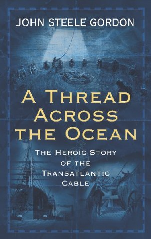 9780743231275: Thread across the Ocean, A: The Heroic Story of the Transatlantic Cable