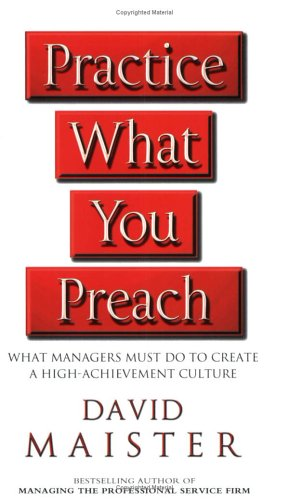 9780743231336: Practice What You Preach!: What Managers Must Do to Create a High-achievement Culture