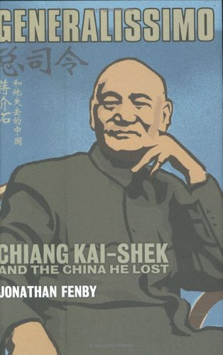 9780743231442: Generalissimo: Chiang Kai-shek and the China He Lost