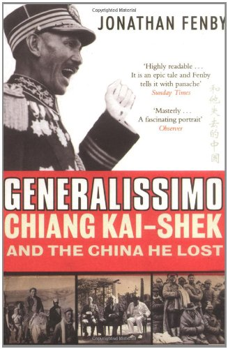 9780743231459: Generalissimo: Chiang Kai-Shek and the China He Lost
