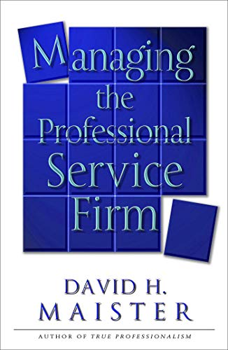 9780743231565: Managing the Professional Service Firm
