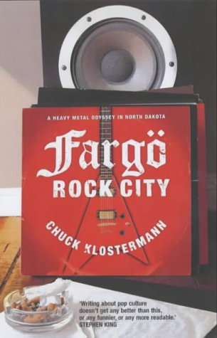 9780743231572: Fargo Rock City: A Heavy Metal Odyssey in Rural North Dakota