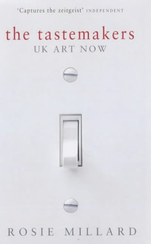 The Tastemakers: U.K. Art Now: Millard, Rosie