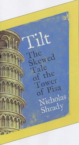 9780743231695: Tilt: The Skewed Tale of the Tower of Pisa